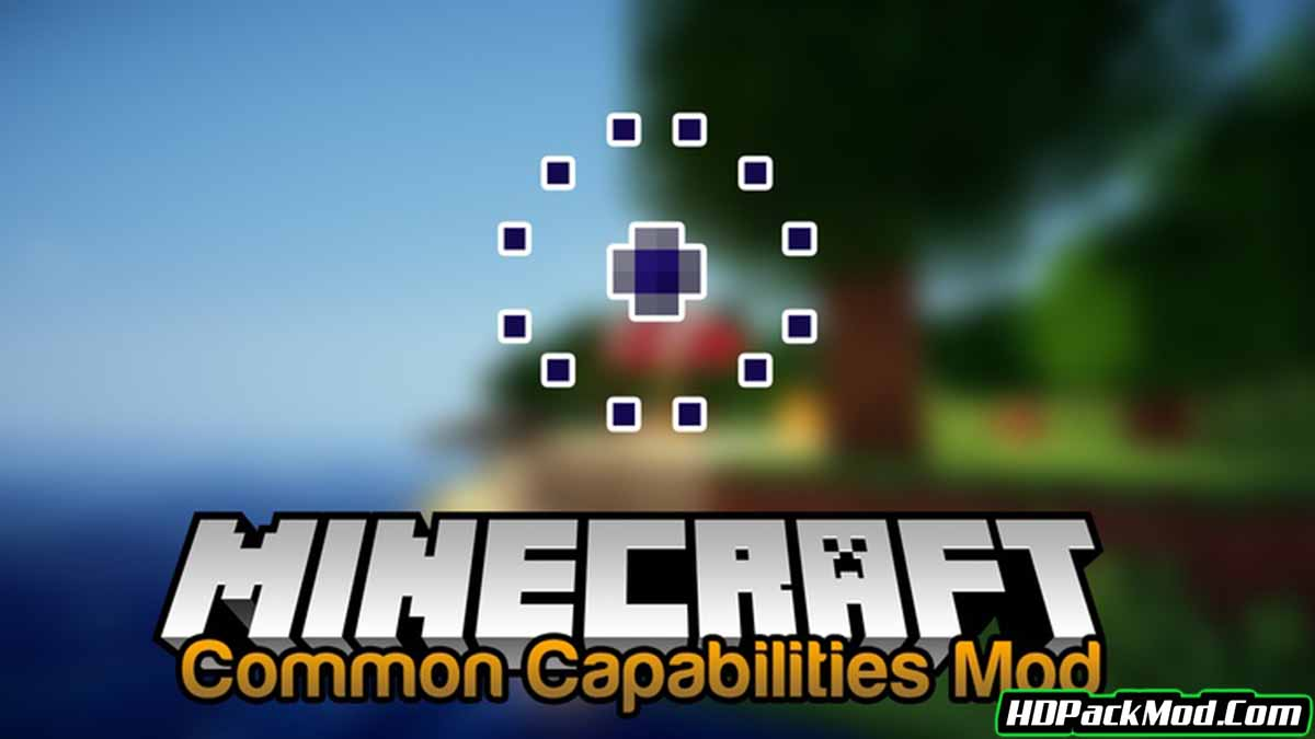 common capabilities mod - Common Capabilities Mod 1.16.5/1.15.2 (More Possibilities for Mods)