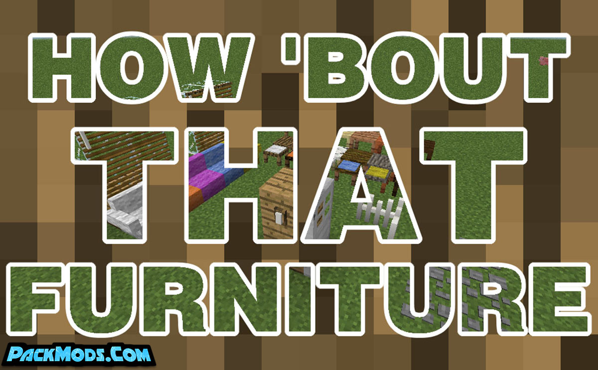 how bout that furniture mod - How 'Bout That Furniture Mod 1.12.2/1.11.2