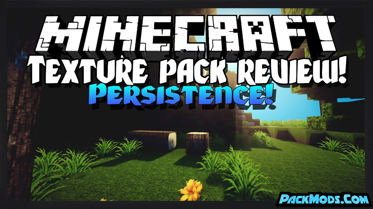 persistence resource pack - Persistence 1.17/1.16.5 Resource Pack 1.15.2/1.14.4 (128x)