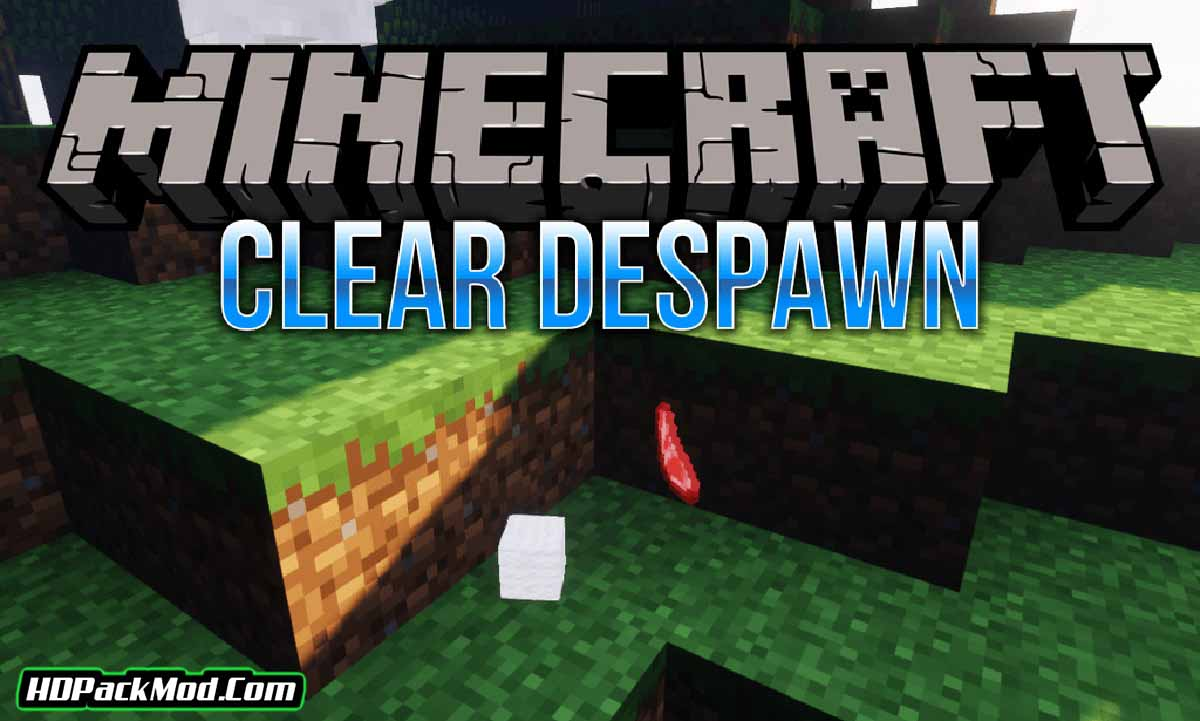 clear despawn mod - Clear Despawn Mod 1.17.1/1.16.5 (Blinking Before Disappearing)