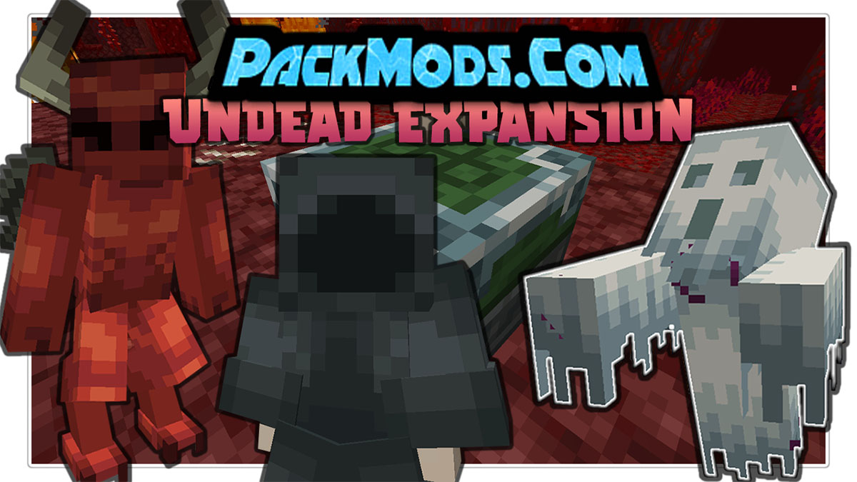 undead expansion mod - Undead Expansion Mod 1.16.5 (Necromancer's Appeal)