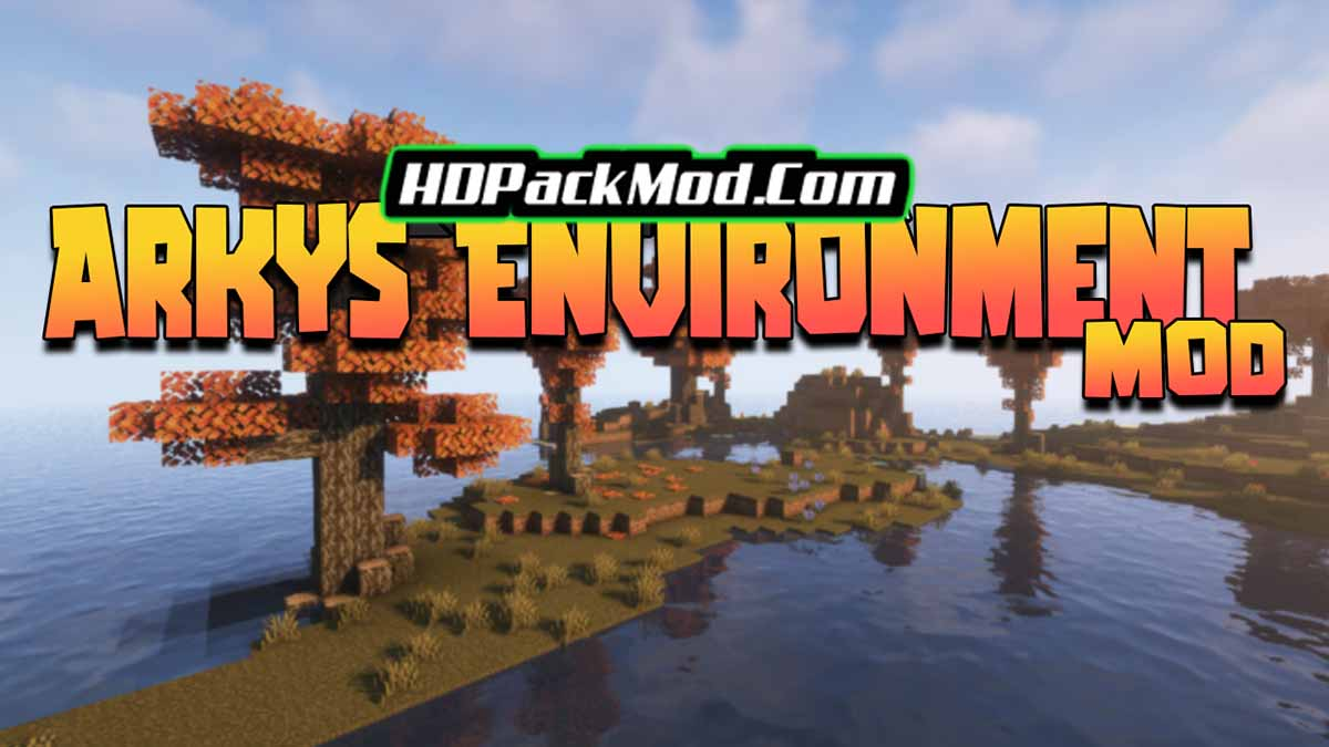 arkys environment mod - Arky's Environment Mod 1.16.5 (Decoration, Biomes)