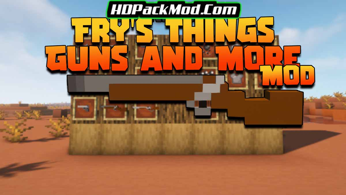 frys things guns and more mod - Fry's Things Guns and More Mod 1.16.5 (Cannon, Firearms)