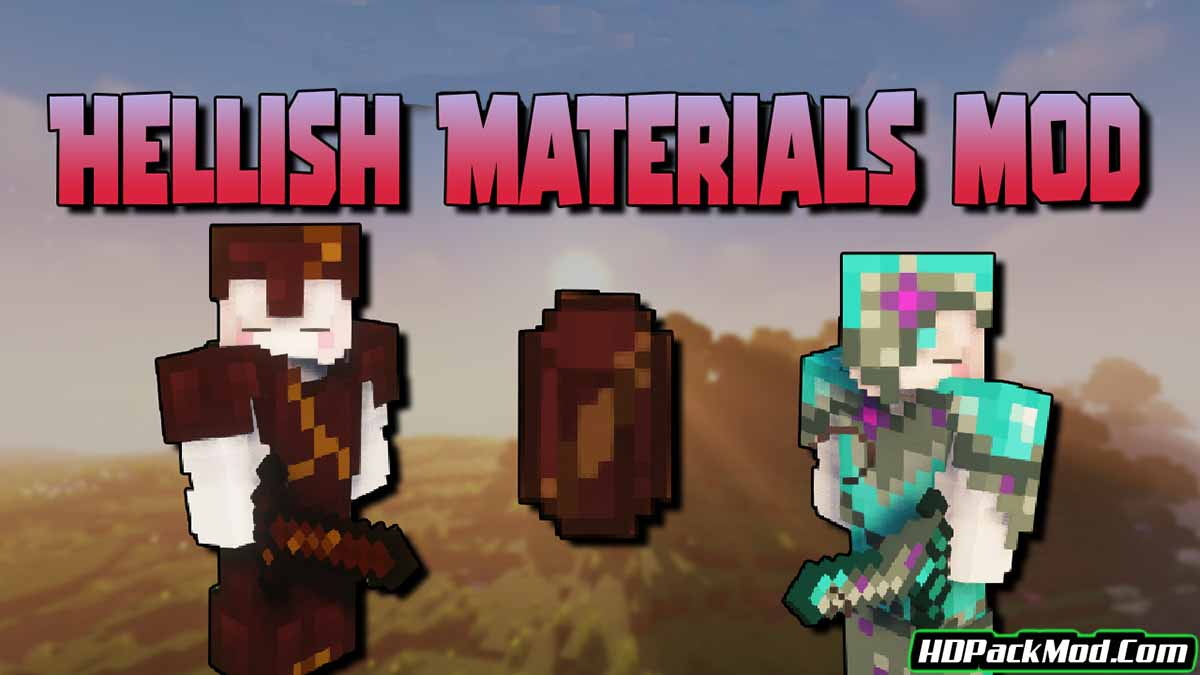 hellish materials mod - Hellish Materials Mod 1.17.1/1.16.5 (New Materials and Equipment)