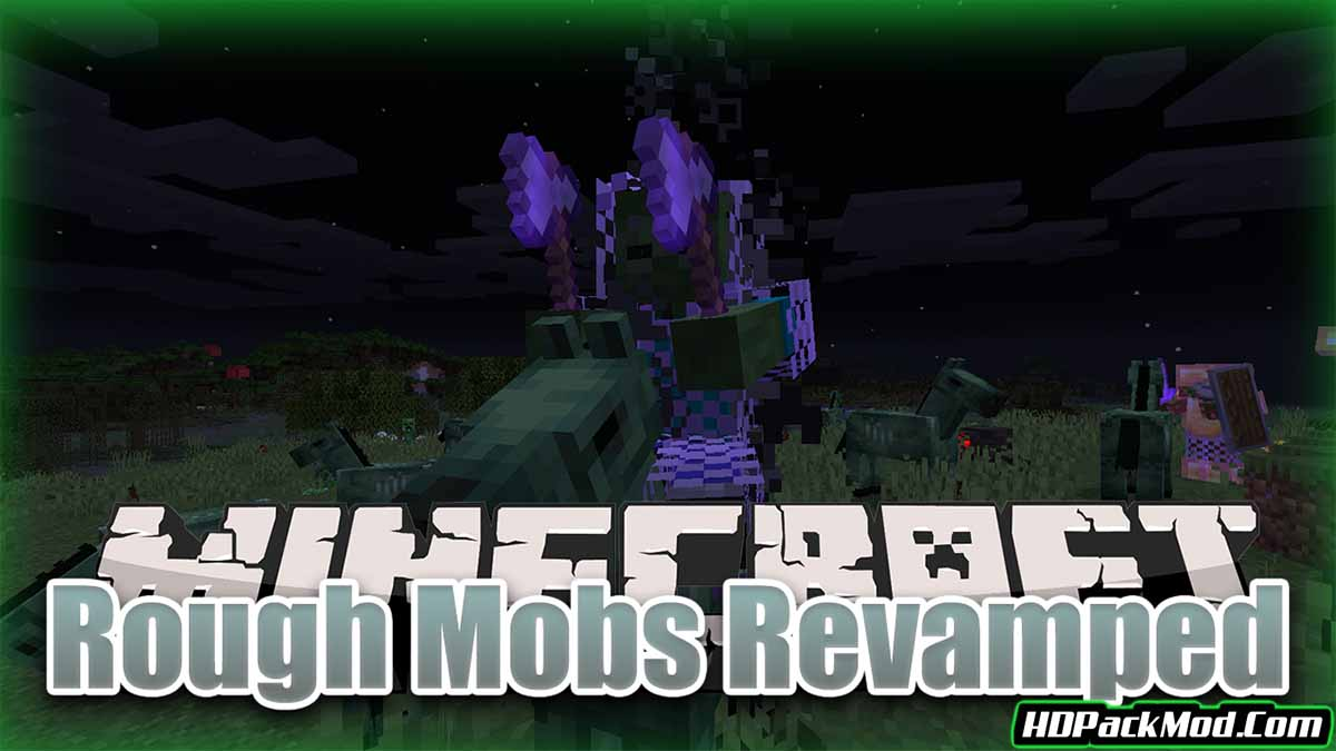 rough mobs revamped mod - Rough Mobs Revamped Mod 1.15.2/1.14.4 (Game Difficulty, Powerful Mobs)